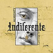Indiferente by Almighty