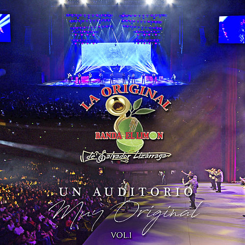 Un Auditorio Muy Original, Vol. 1 by La Arrolladora Banda El Limon