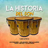 La Historia del Son by Various Artists