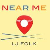 Near Me by L J Folk