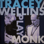 Tracey / Wellins Play Monk by Bobby Wellins