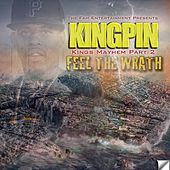 King's Mayhem Pt.2 Feel the Wrath by The Kingpin