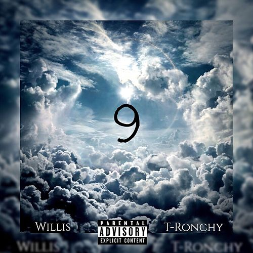 9 (feat. T-Ronchy) by Willis