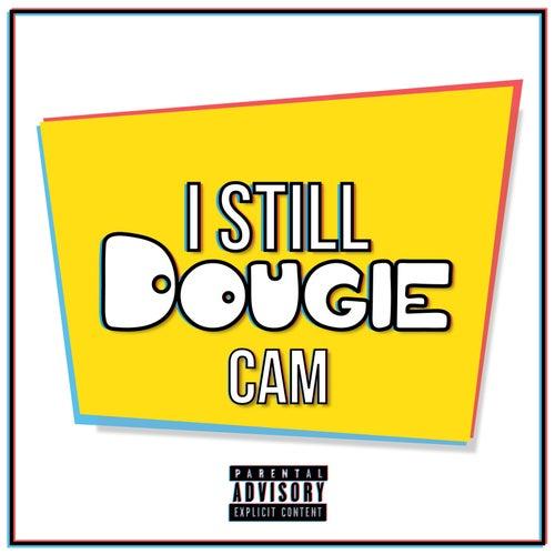 I Still Dougie by Cam