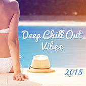 Deep Chill Out Vibes 2018 von Chill Out