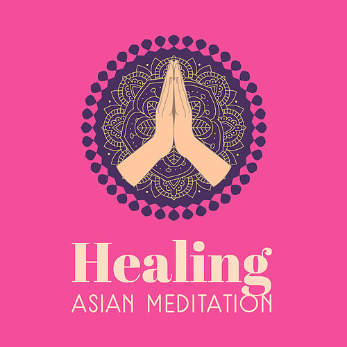 Healing Asian Meditation by Chakra's Dream