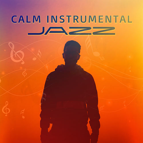 Calm Instrumental Jazz by Relaxing Piano Music