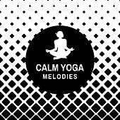 Calm Yoga Melodies by Relax - Meditate - Sleep