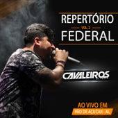 Repertório Federal, Vol. 2: Ao Vivo em Pão de Açúcar - AL by Cavaleiros do Forró