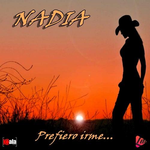 Prefiero Irme by Nadia
