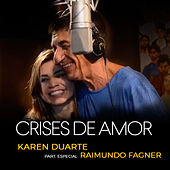 Crises de Amor de Karen Duarte