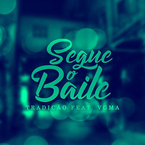 Segue o Baile by Grupo Tradição