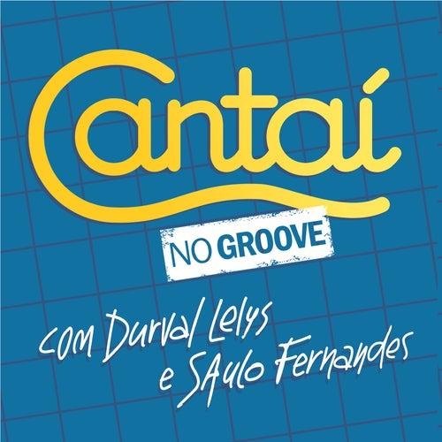 Cantaí no Groove de Durval Lelys