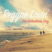 Reggae Lovin' For Valentine's Day von Various Artists