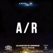 A / R (Les marches de l'empereur Saison 3 / épisode 3) de Alkpote
