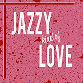 Jazzy Kind Of Love von Various Artists