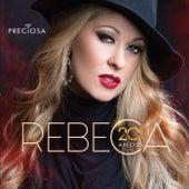 Preciosa - 20 Anos by Rebeca
