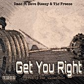 Get You Right (feat. Dave Steezy & Victor Freeze) by D Mac
