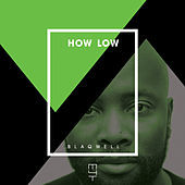 How Low by Blaqwell
