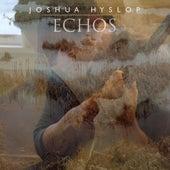 Echos by Joshua Hyslop