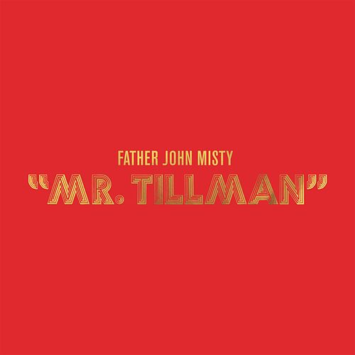 Mr. Tillman de Father John Misty