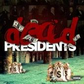 Dead Presidents von J.Fizz