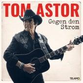 Gegen den Strom by Tom Astor