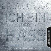 Ich bin der Hass - Ein Shepherd Thriller 5 (Gekürzt) von Ethan Cross