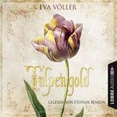 Tulpengold (Gekürzt) von Eva Völler