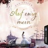 Auf ewig mein - Time School, Band 2 (Gekürzt) von Eva Völler