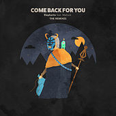Come Back For You (Remixes) by Elephante