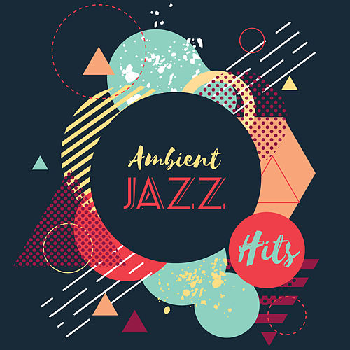 Ambient Jazz Hits by Light Jazz Academy