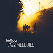 Soothing Jazz Melodies by The Jazz Instrumentals