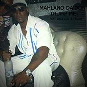 Trump Me von Mahlano Da'don
