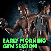 Early Morning Gym Session by Various Artists