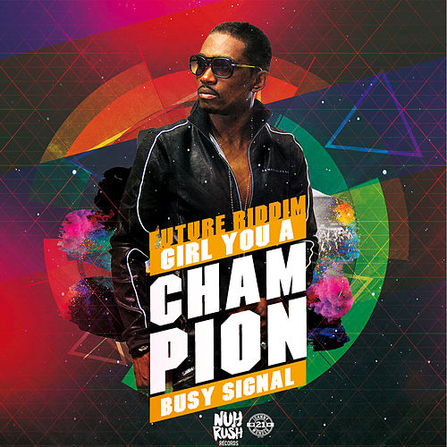 Girl You a Champion by Busy Signal