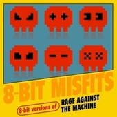 8-Bit Versions of Rage Against the Machine by 8-Bit Misfits