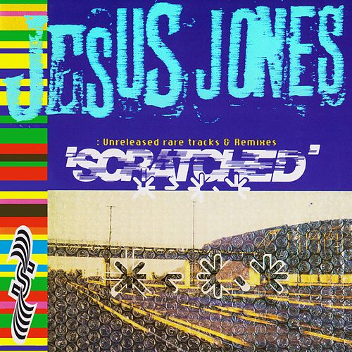 Scratched: Unreleased Rare Tracks & Remixes by Jesus Jones
