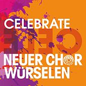 Celebrate by Neuer Chor Würselen