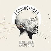 Double Disco Animal Style by Loading Data