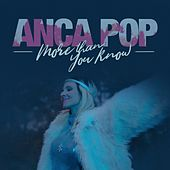 More Than You Know by Anca Pop