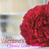 Valentine's Day Classic Love Songs de Various Artists