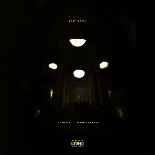 Pray For Me de The Weeknd & Kendrick Lamar