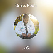 Grass Roots by JC
