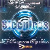 Sleepless de DJ Dangerous Raj Desai