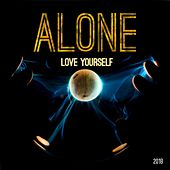 Love Yourself by ALONE Mikael Julin