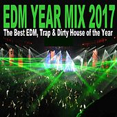 EDM Year Mix 2017 (The Best EDM, Trap & Dirty House of the Year) & DJ Mix von Various Artists