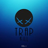 Trap Kill, Vol. I von Various Artists