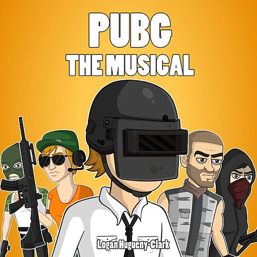 PUBG: The Musical by Logan Hugueny-Clark