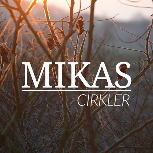 Cirkler by Mikas